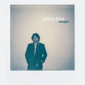 Johnny Duke- Reimagine